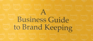 A Business Guide to Brand Keeping